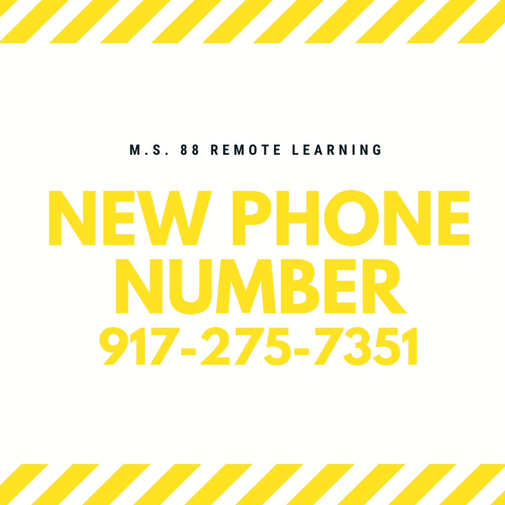 MS 88 Remote Learning New phone number 917-275-7351