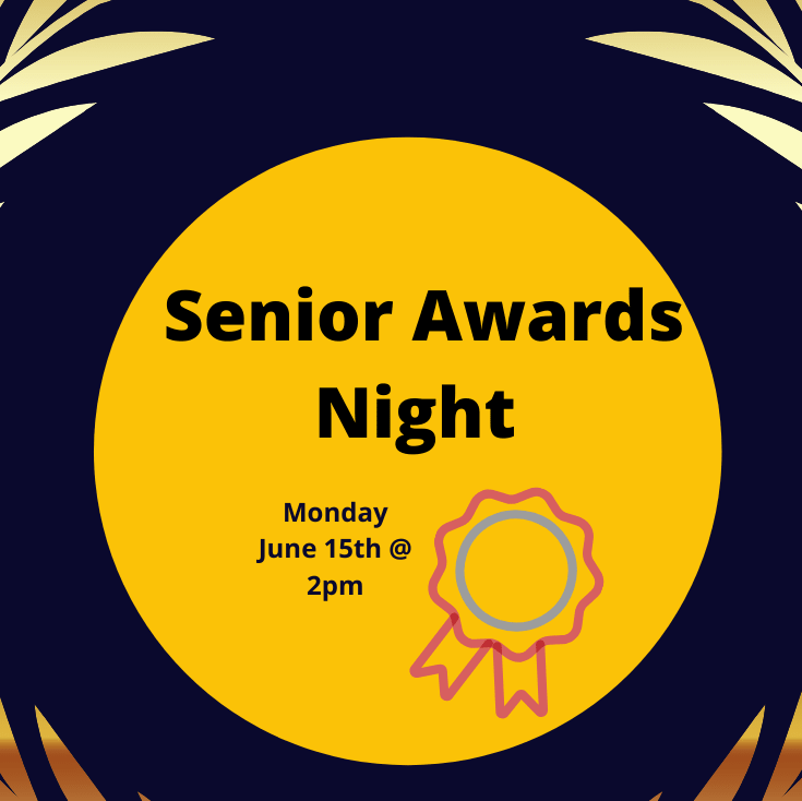 Senior Awards Night June 15, 2pm