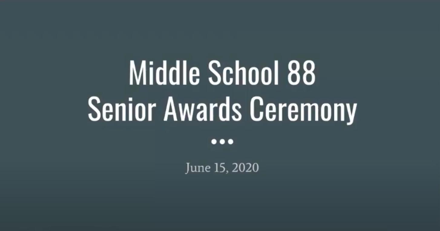 Middle School 88 Senior Awards Ceremony
